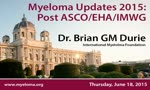 Myeloma Updates 2015: Post Annual Meeting/EHA/IMWG