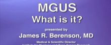 What is MGUS? Dr. James Berenson, MD