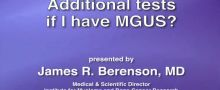 What other tests should I consider if I have MGUS?