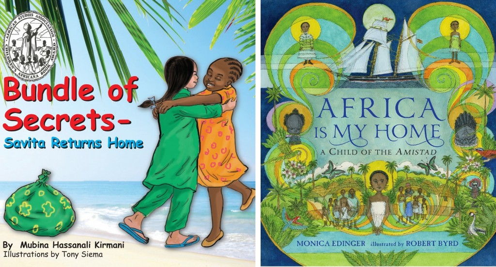 """Two winners of the 2014 Children's Africana Book Award: """"Bundle of Secrets: Savita Returns Home"""" by Mubina Hassanali Kirmani and Tony Siema, and """"Africa is My Home: A Child of the Amistad"""" by Monica Edinger and Robert Byrd. Photo credit: Africa Access"""