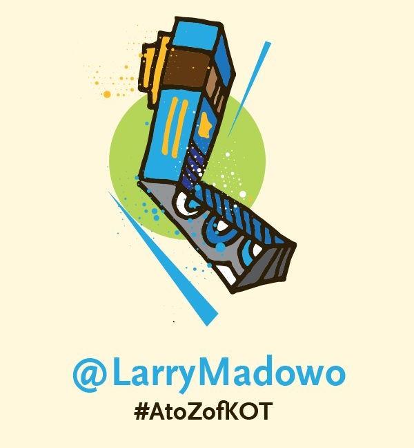 L is for @LarryMadowo