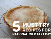 5 must-try recipes for National Milk Tart Day