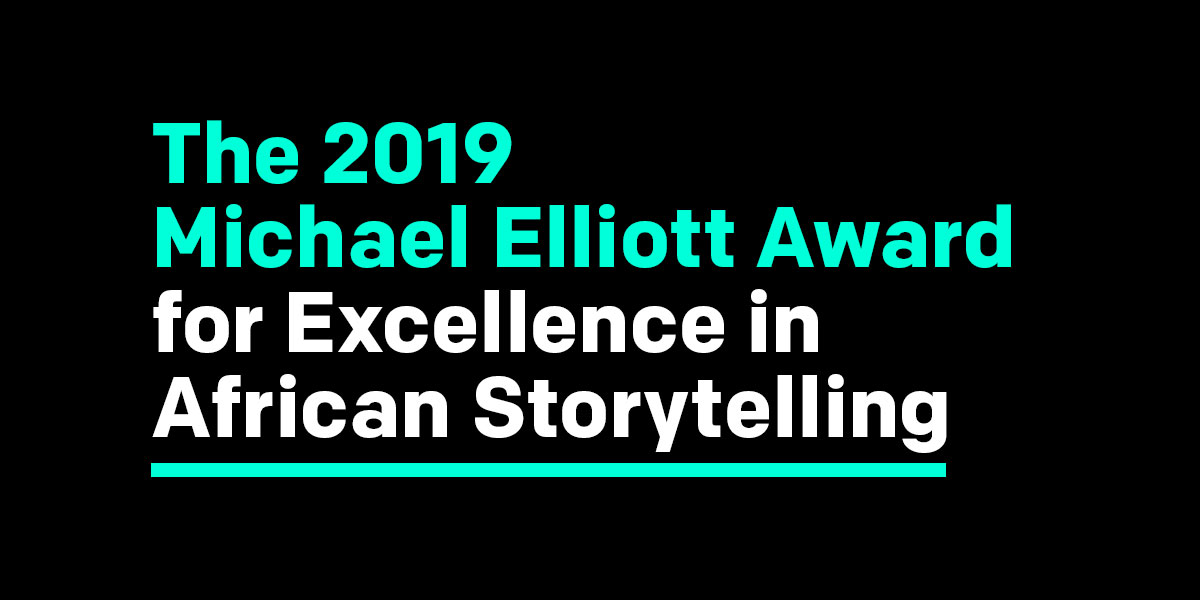 Now accepting entries: The 2019 Michael Elliott Award for Excellence in African Storytelling