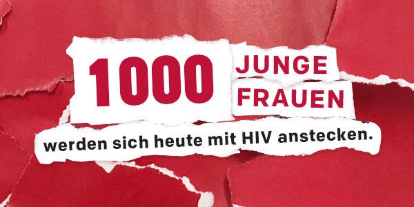 1000 junge frauen werden sich heute mit HIV anstecken