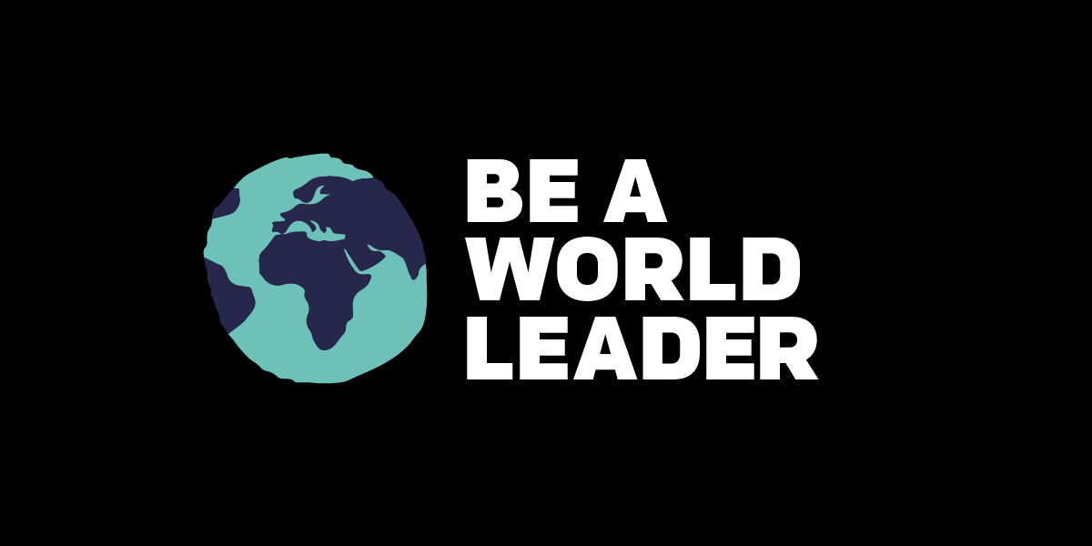 BE A WORLD LEADER!