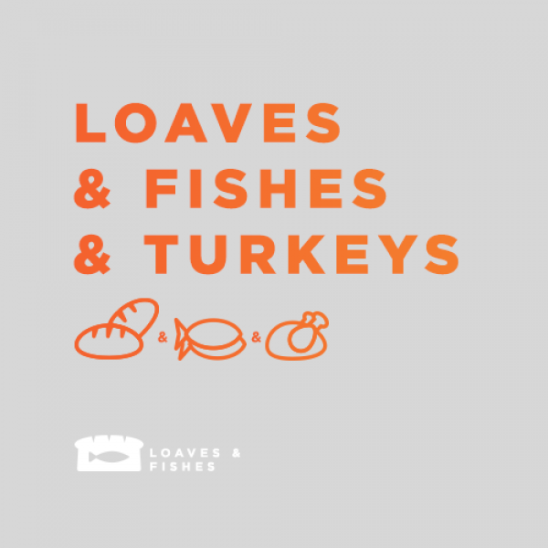 Loaves & Fishes & Turkeys Outreach