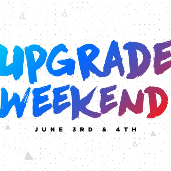 Upgrade Weekend