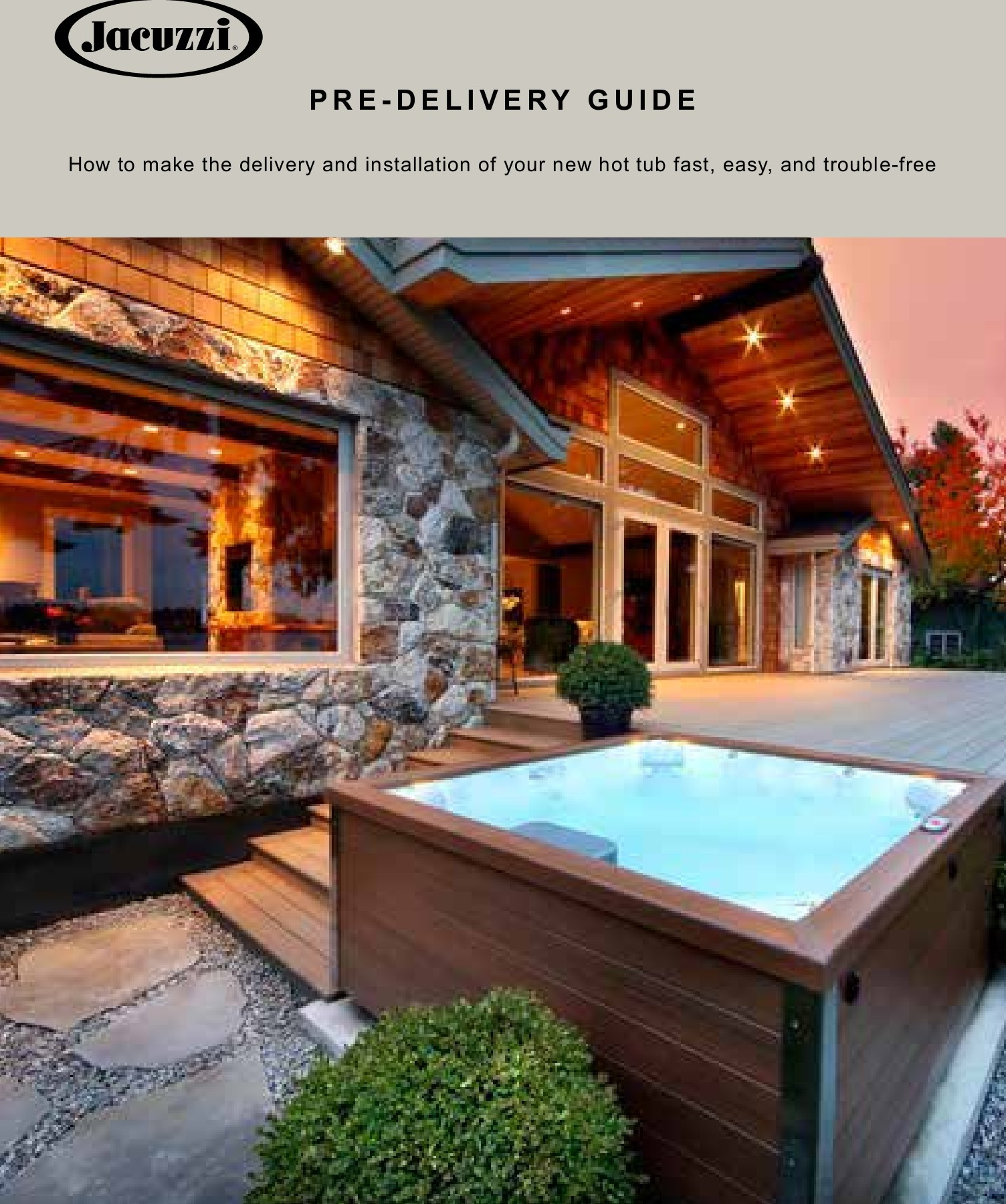 Pre Delivery, Delivery and Installation Tips For Your Hot Tub