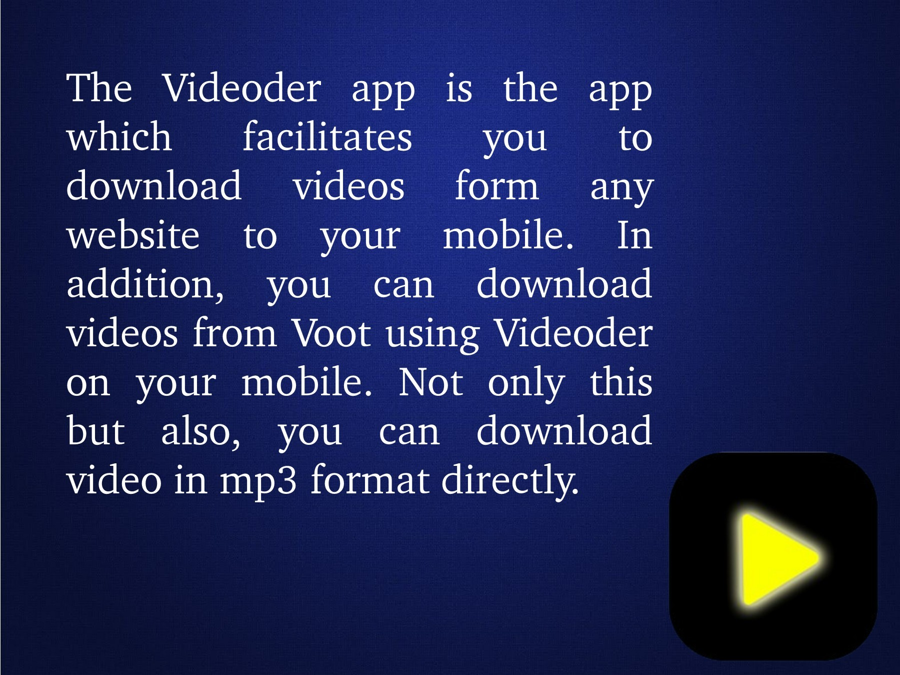 Steps To Download Voot Videos Using Videoder Application For