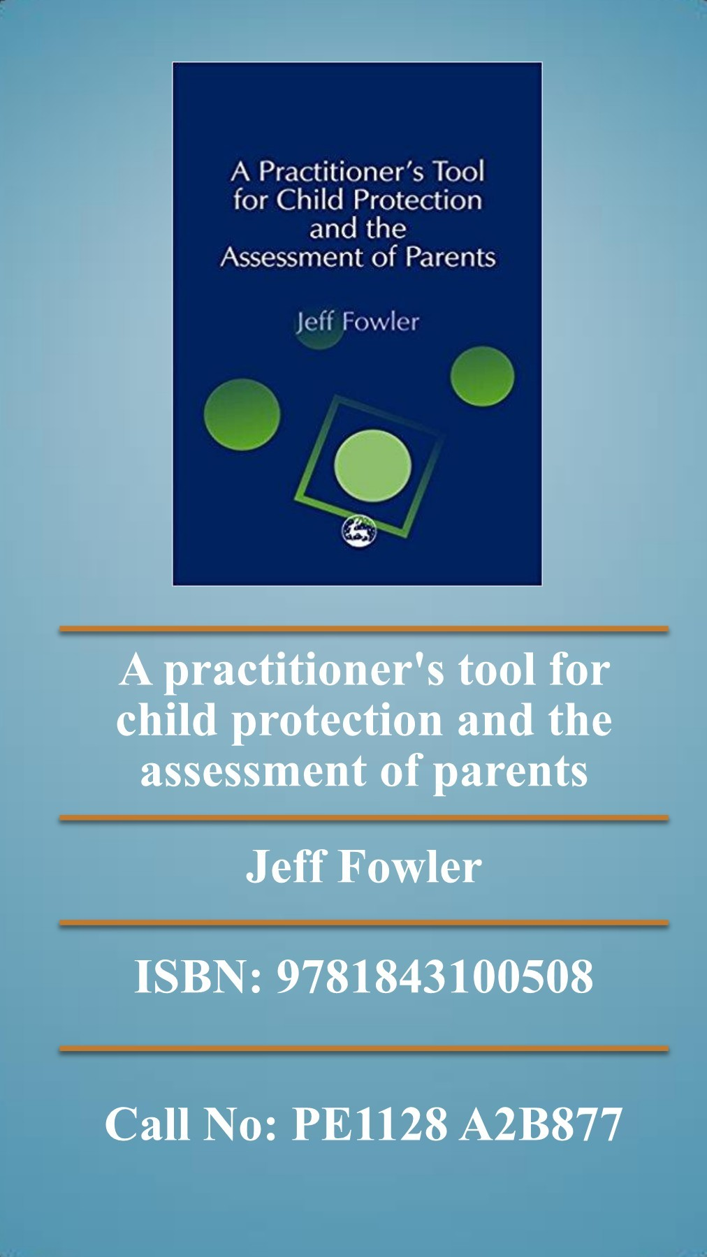 a practitioners tool for child protection and the assessment of parents fowler jeff