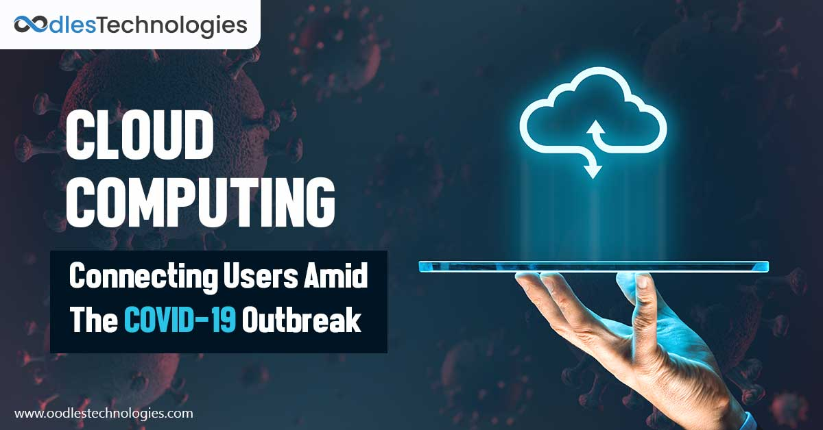 Keeping Users Connected Amid The COVID-19 Outbreak Using Cloud