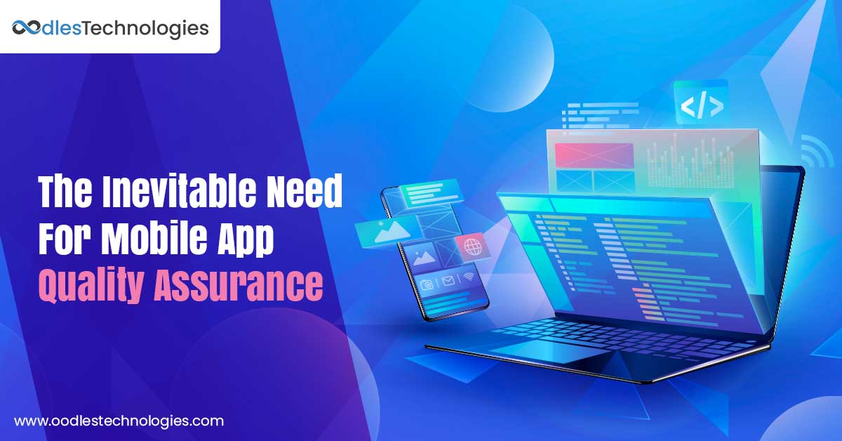 The Inevitable Need For Mobile App Quality Assurance