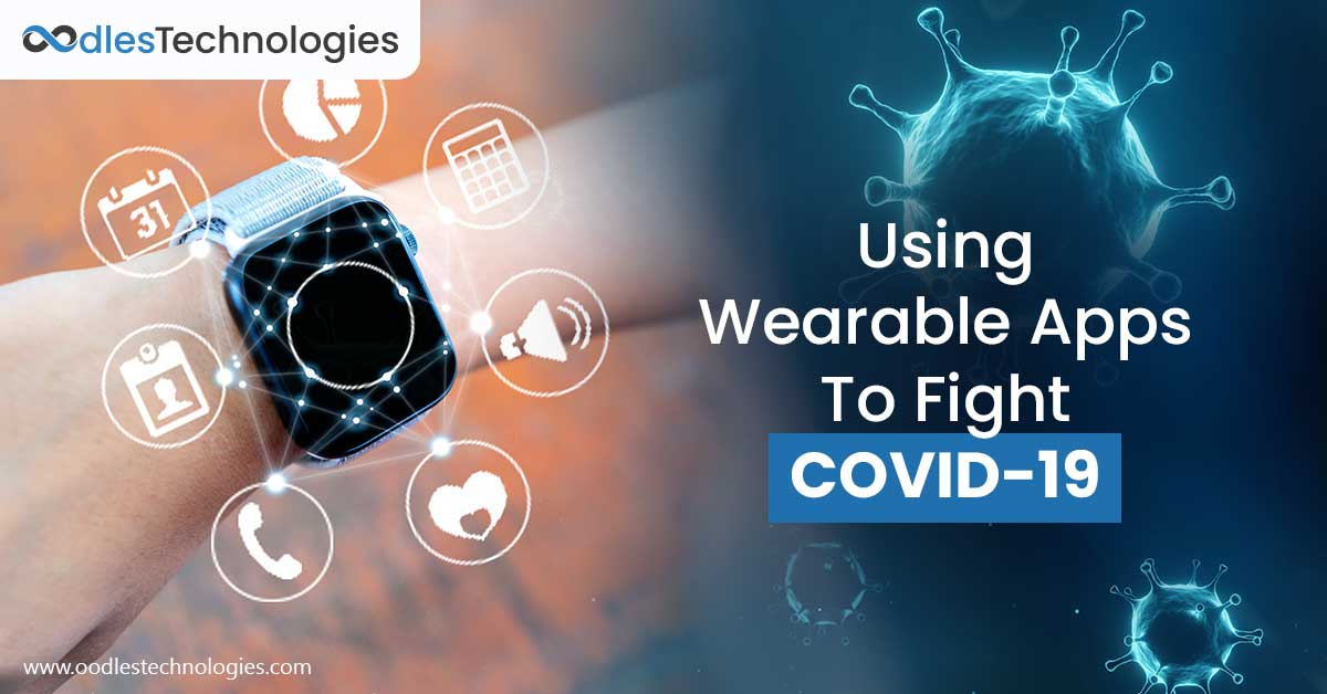 The Significance of Wearable Apps In The Fight Against COVID 19