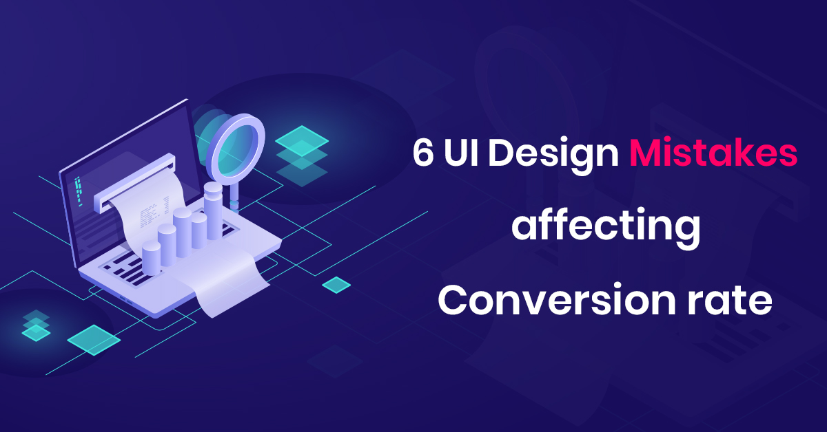 UI Mistakes Affecting Conversion Rate