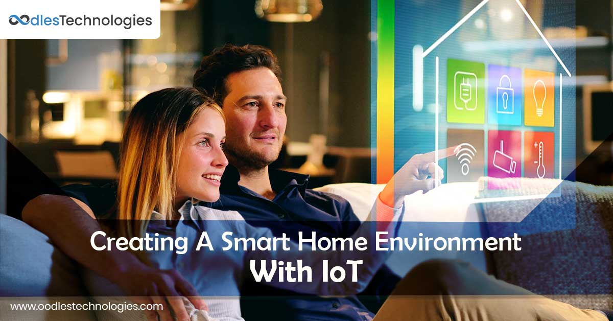 Creating A Smart Home Environment With IoT