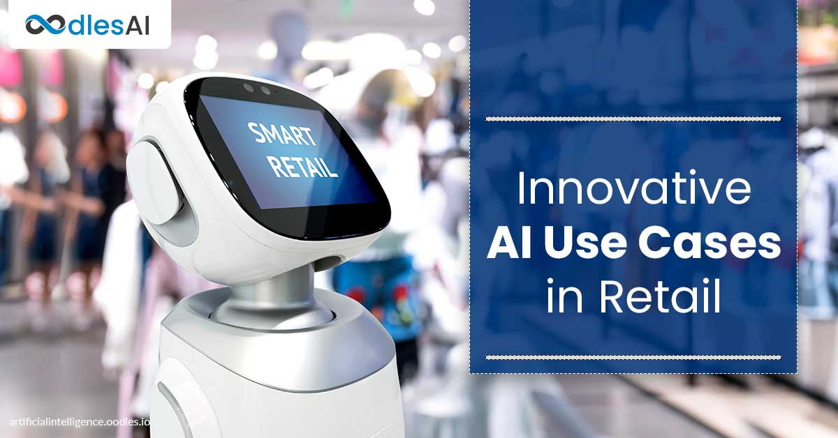 Use Cases of AI in Retail Industry and Supply Chain