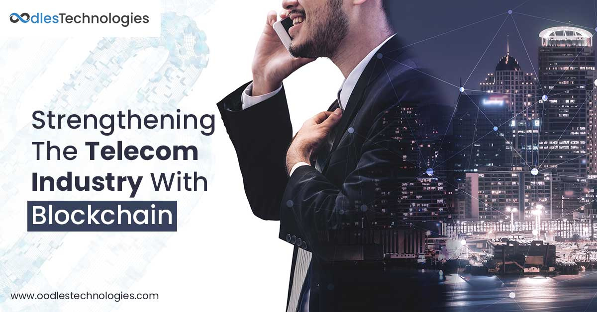 Strengthening The Telecom Industry With Blockchain