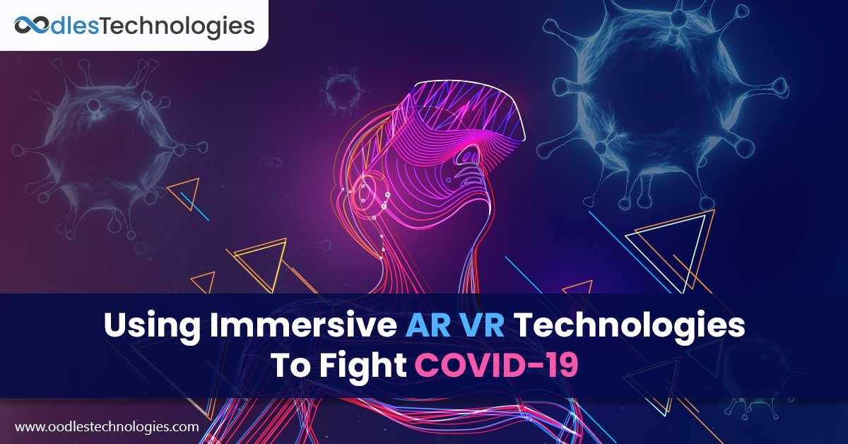 Using AR VR Technologies To Deal With The COVID 19 Pandemic