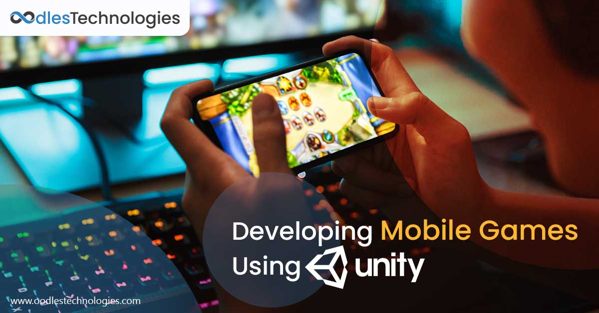 What Makes Unity 3D Ideal For Developing Mobile Games