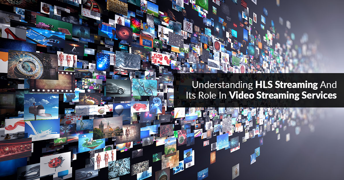 HLS For Video Streaming Services