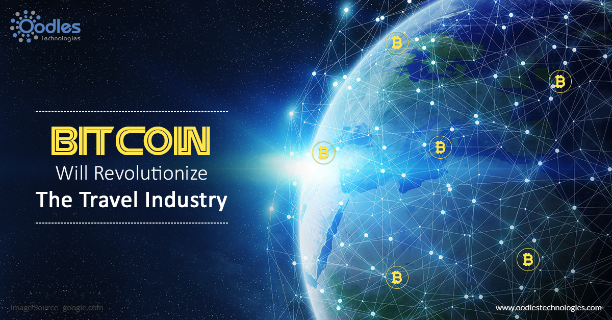 How Bitcoin Will Revolutionize The Travel Industry