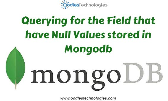 Querying for the field that have null values stored in mongodb