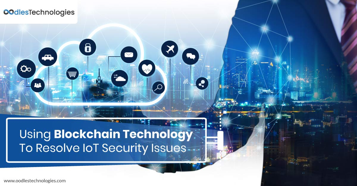 Using Blockchain Technology to Resolve IoT Security Issues