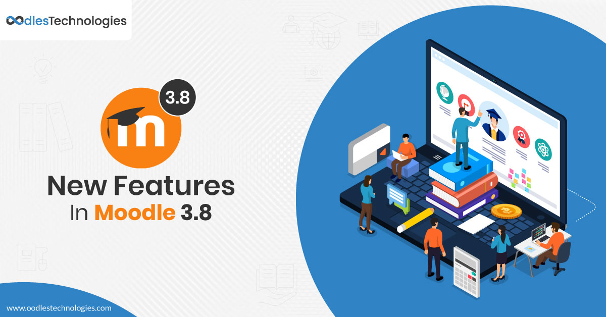 New Features In Moodle 3.8 For Enhanced e-Learning Experiences
