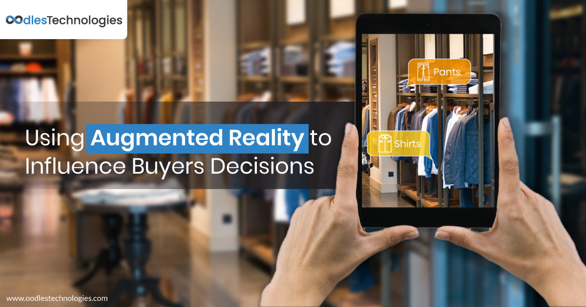 Augmented Reality to influence buyers decision