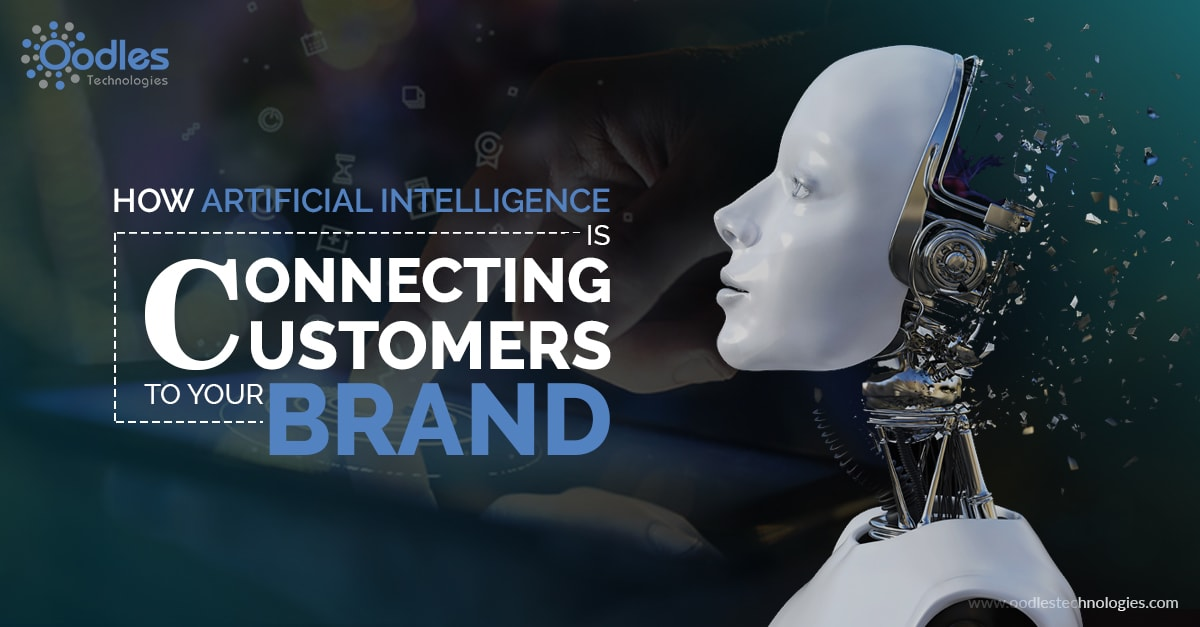 Ai is connecting customers to your brand