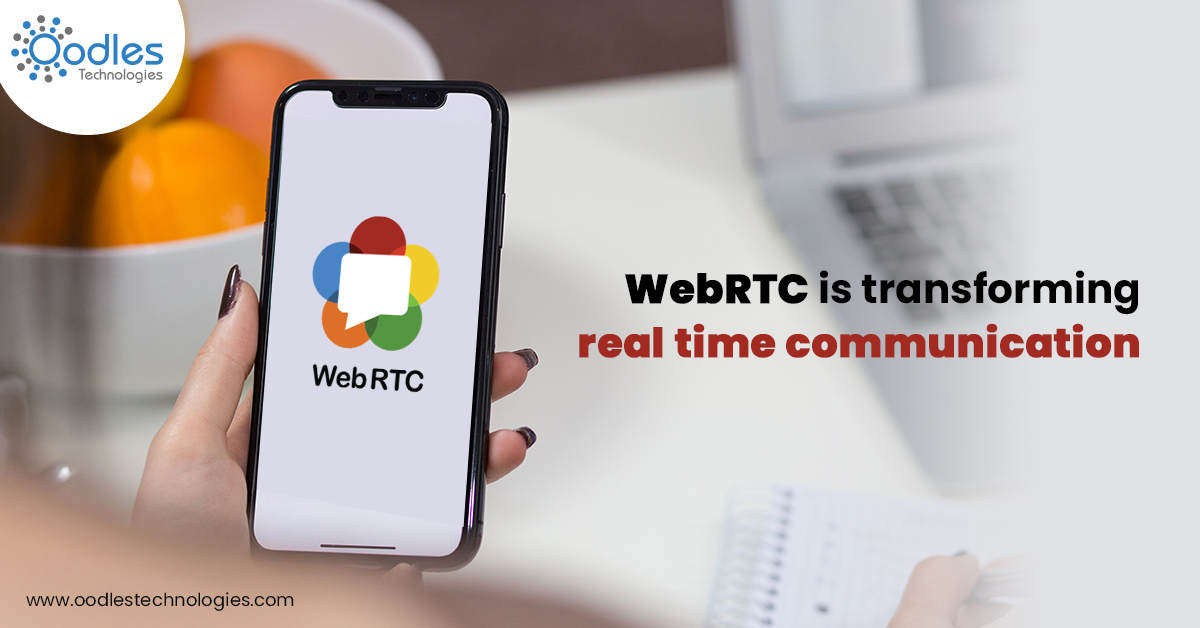 WebRTC is transforming real-time communication