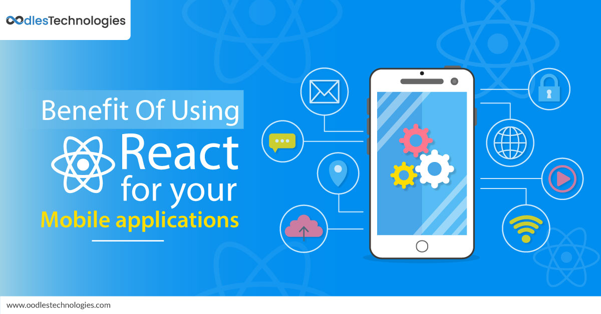 Benefits of Using React for your Mobile App Development