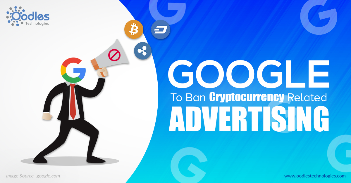 Google to ban cryptocurrency Ads