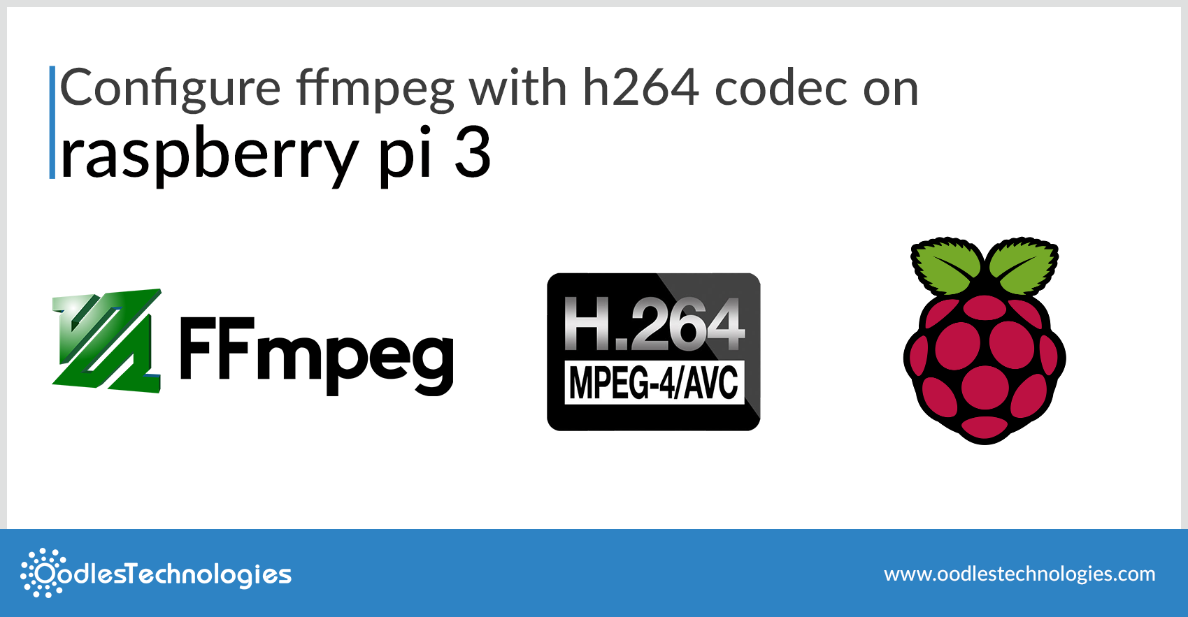 Configure FFmpeg with h264 codec Codec on Raspberry Pi 3
