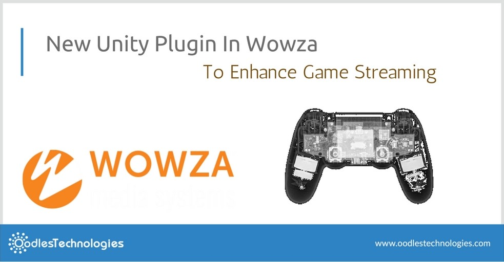 New Unity Plugin In Wowza To Enhance Game Streaming