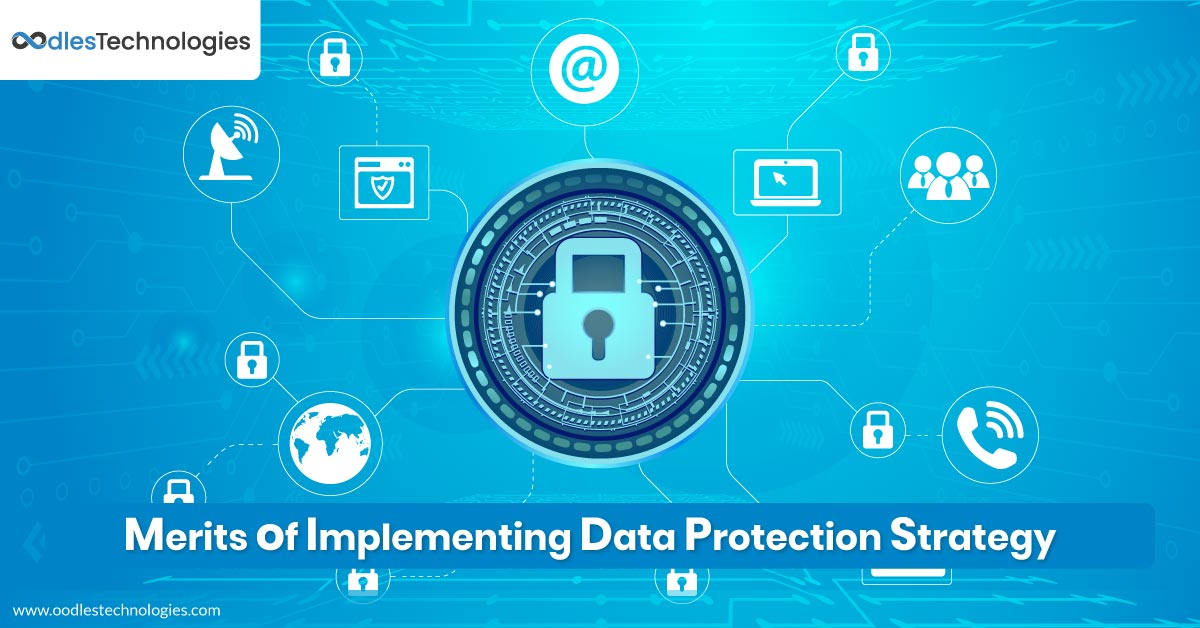 Benefits of Implementing Data Protection Strategy to your business