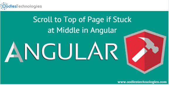 Scroll to top of page if stuck at middle in Angular