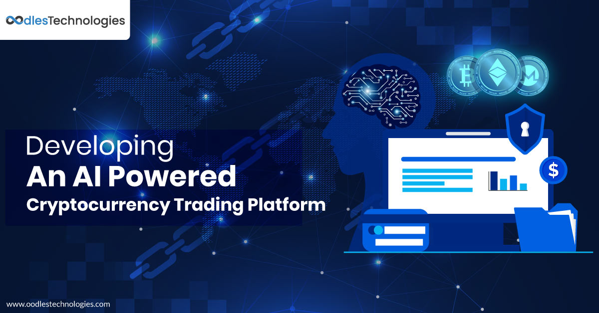 Developing an AI Powered Cryptocurrency Trading Platform
