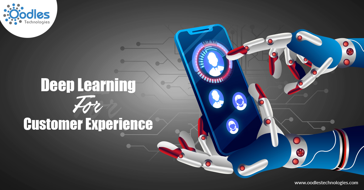 Deep Learning For Customer Experience