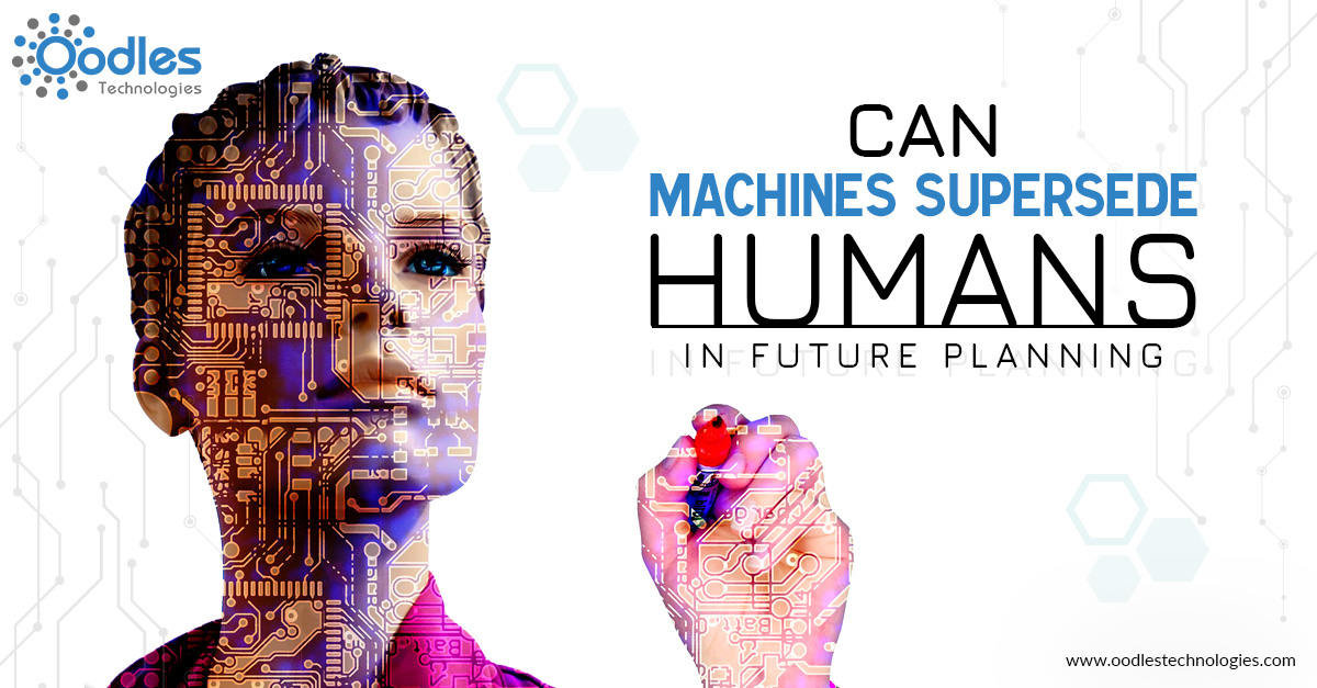 Can Machines Supersede Humans In Future Planning