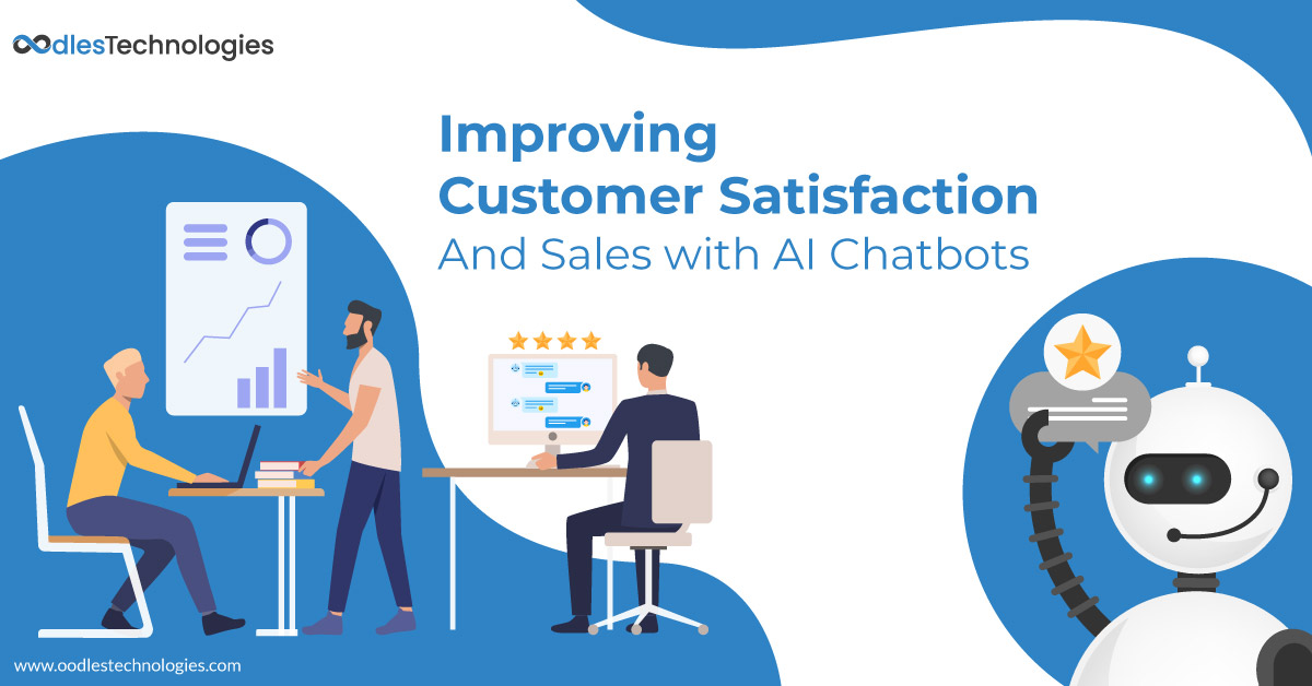 Improving Customer Satisfaction and Sales with AI Chatbots