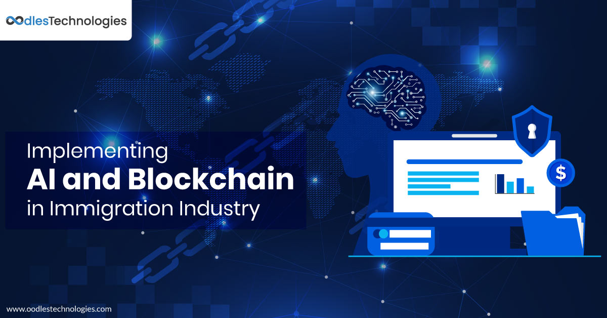 Implementing AI and Blockchain in Immigration Industry