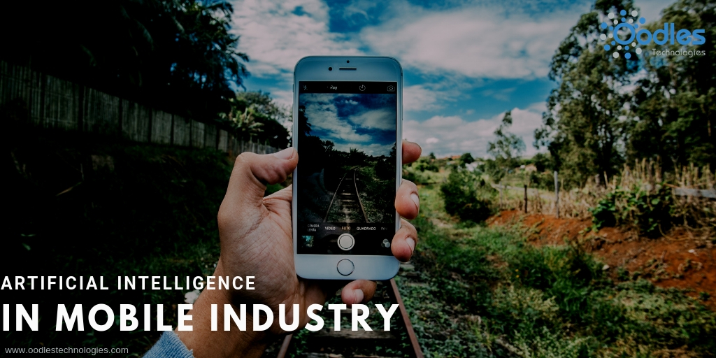 How Artificial Intelligence Is Revolutionizing The Mobile Industry