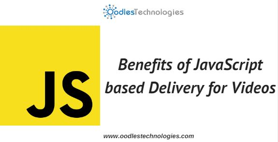 Benefits of JS based Video Delivery