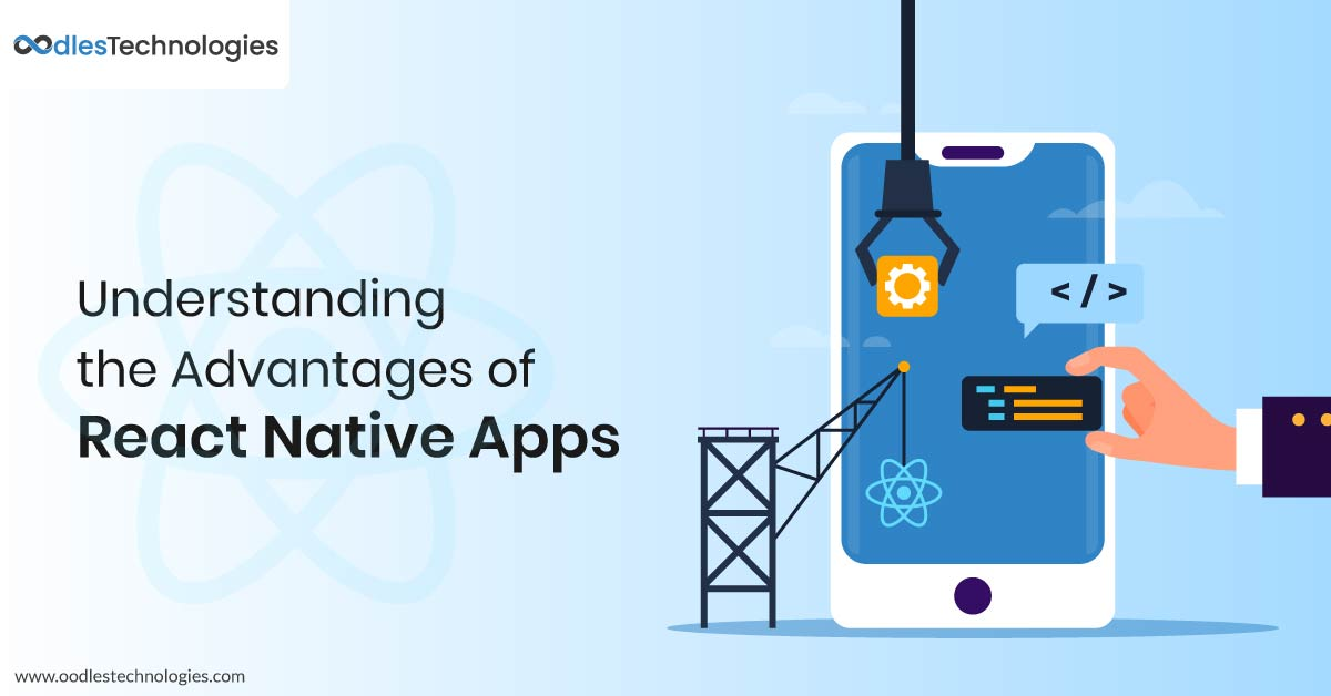 Understanding the Advantages of React Native