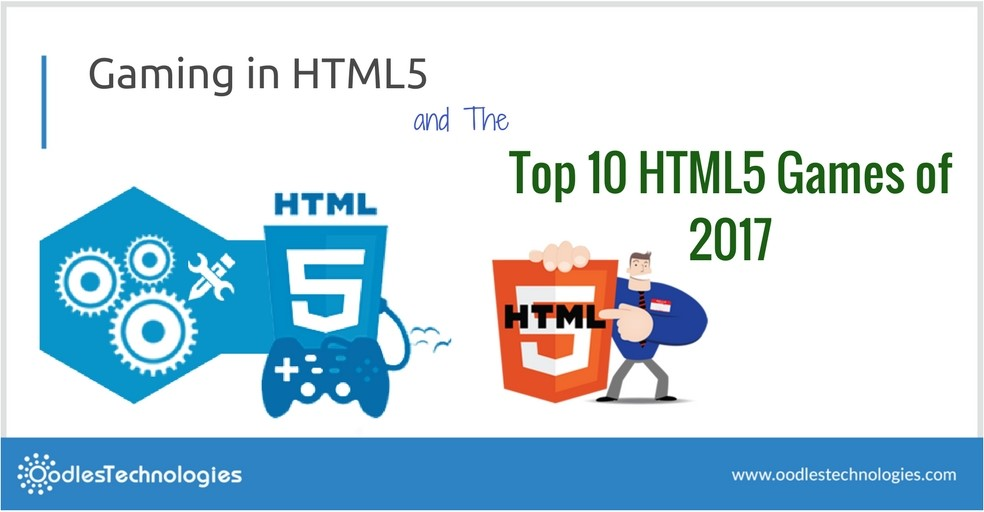 HTML5 gaming advantages and the best HTML5 games of 2017