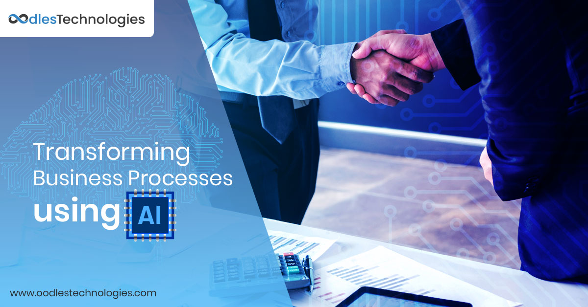 Transforming Business Processes using Artificial Intelligence