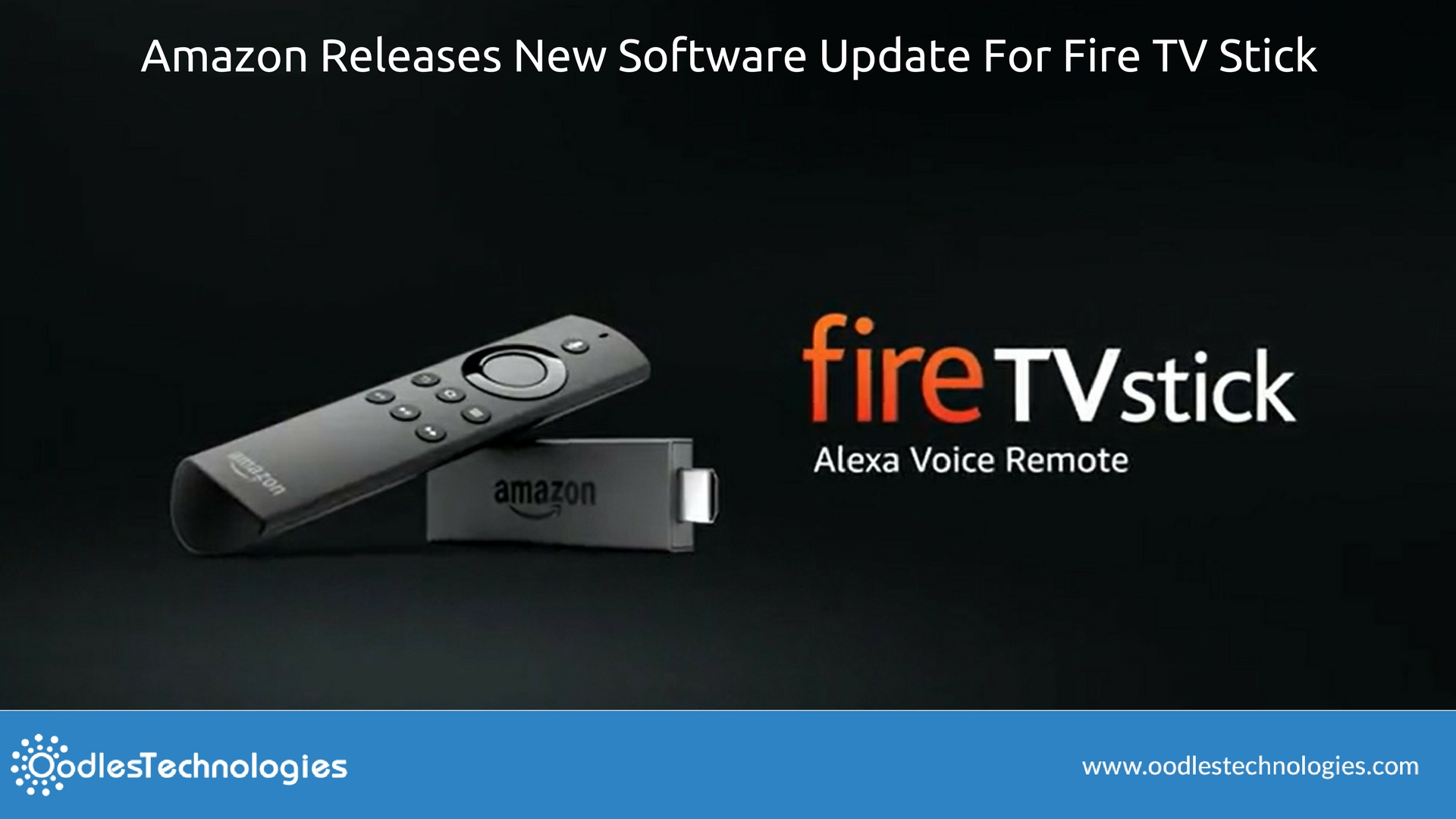 Amazon Releases New Software Update For Fire TV Stick