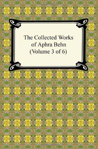 The Works of Aphra Behn, Volume III