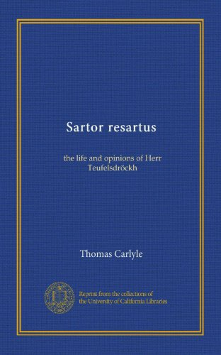 Sartor Resartus: The Life and Opinions of Herr Teufelsdröckh